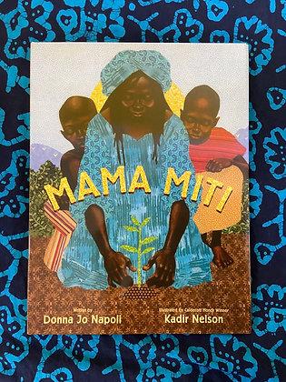 Mama Miti Wangari: Maathai and the Trees of Kenya by Donna Jo Napoli