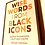 Thumbnail: Wise Words from Black Icons:Quotes to Empower,Uplift+Inspire by Edgar Chekera