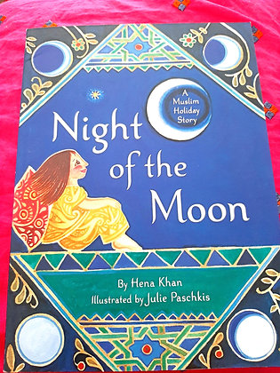 Night of the Moon,Muslim Holiday Story by Hena Khan &Julie Paschkis (Illustrator