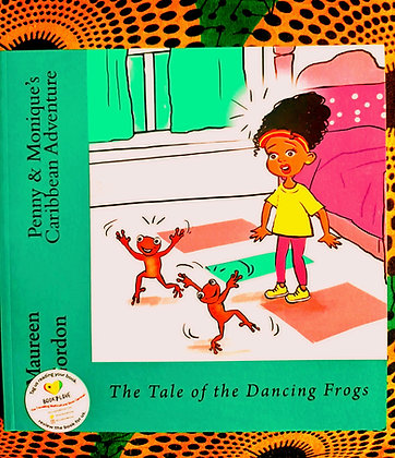 Penny &Monique's Caribbean Adventure,Tale of the Dancing Frogs by Maureen Gordon