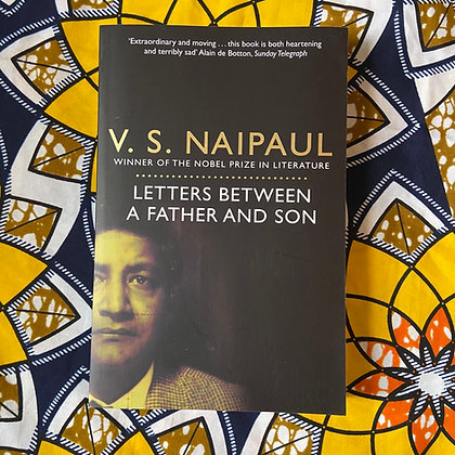 Letters Between a Father and Son (Paperback) by V. S. Naipaul