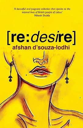 Re:desire by Afshan D'souza-Lodhi