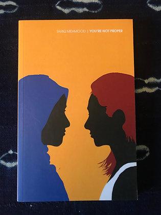 You're Not Proper By Tariq Mehmood (Teen Fiction)
