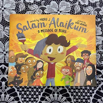 Salam Alaikum: A Message of Peace by J. Harris
