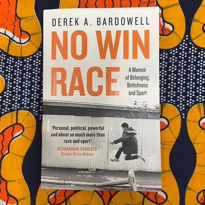 No Win Race by Derek A. Bardowell