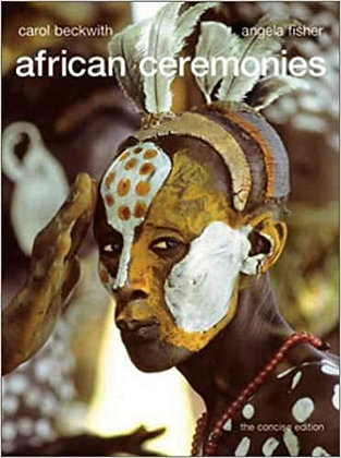 African Ceremonies Concise Ed. By Beckwith Fisher