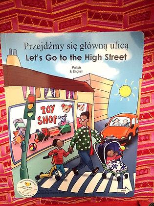 Polish&English, Let's Go to the High Street,Przejdzmy she glows ulica Kate Clyne