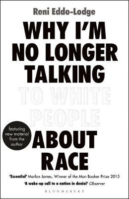 Why I No Longer Talk to White People About Race, Reni Eddo-Lodge