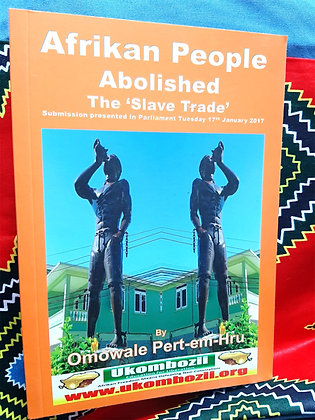 Afrikan People Abolished the 'Slave Trade' (Parliamentary Edition) Paperback