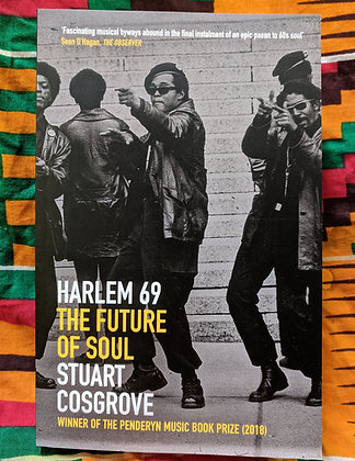 Harlem 69: The Future of Soul by Stuart Cosgrove