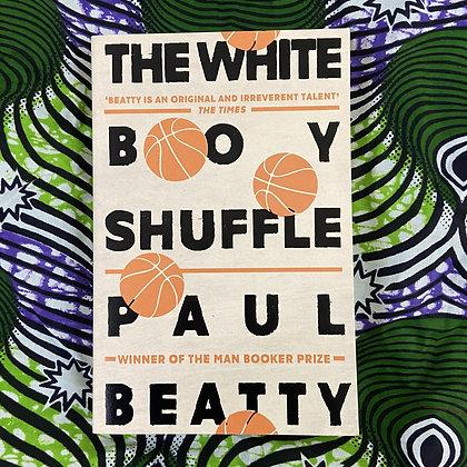 The White Boy Shuffle by Paul Beatty