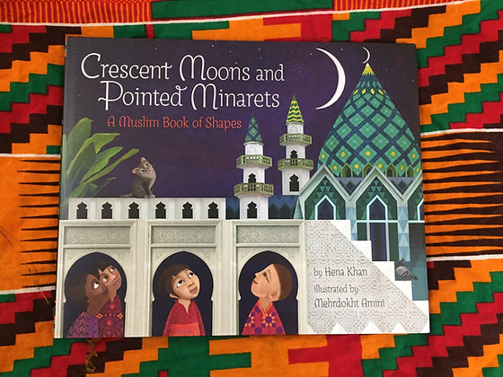Crescent Moons+Pointed Minarets:A Muslim Book of Shapes,HenaKhan&Mehrdokht Amini