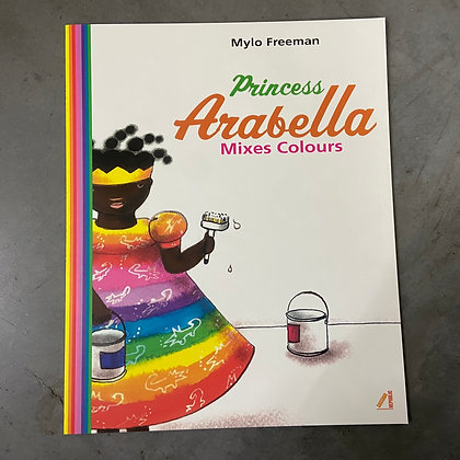 Princess Arabella Mixes Colors by Mylo Freemann