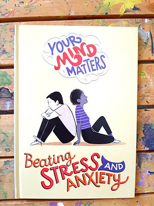 Beating Stress and Anxiety, Your Mind Matters by Honor Head, Roberta Terracchio