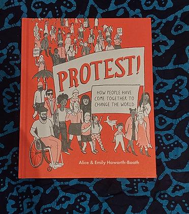 Protest! (Hardback) Alice Haworth-Booth (author), Emily Haworth-Booth