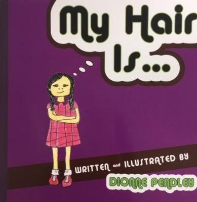 My Hair Is... By Dionne Pendley