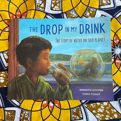 PRELOVED: The Drop in my Drink: The Story of Water on Our Planet