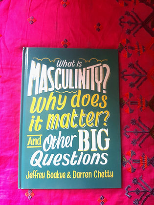 What is Masculinity? Why does it Matter? Jeffrey Boakye & Darren Chetty