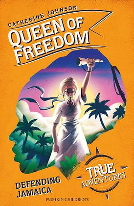 Queen of Freedom by Catherine Johnson