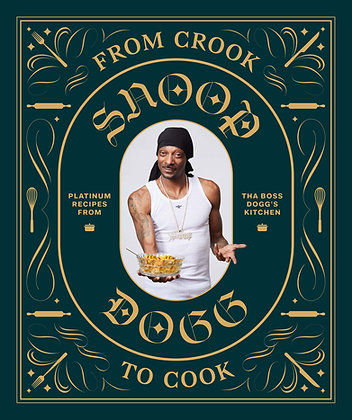 Snoop Dogg's Cook Book, Platinum Recipes From Tha Boss Dogg's Kitchen