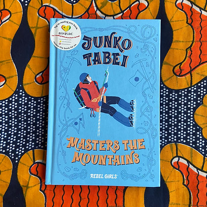 Junko Tabei Masters the Mountains - A Good Night Stories for Rebel Girls