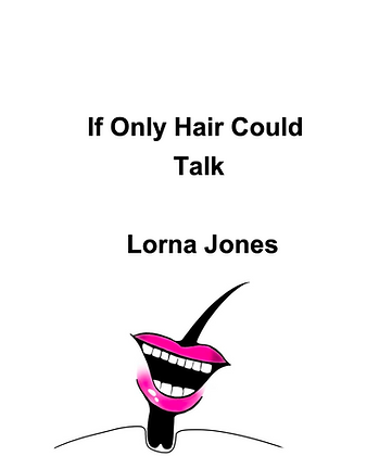 If Only Hair could Talk By Lorna Jones