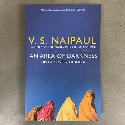 An Area of Darkness: His Discovery of India By V. S. Naipaul