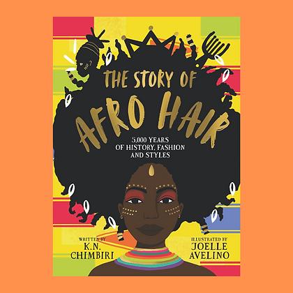 The Story of Afro Hair by K.N. Chimbiri + Joelle Avelino (Illustrator) PRE-ORDER