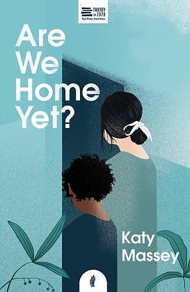Are We Home Yet by Katy Massey