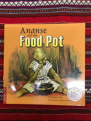 Ananse and the Food Pot By Sedina Tay (PRE-BOOK LOVED)