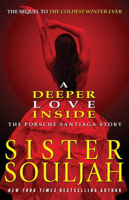 A Deeper Love Inside: The Porsche Santiaga Story By Sister Souljah