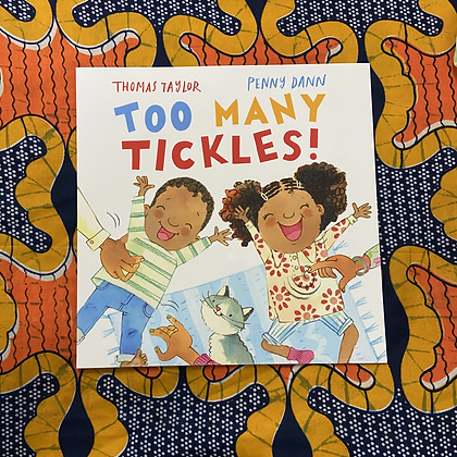 Too Many Tickles! by Thomas Taylor and Penny Dann