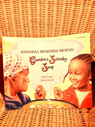 Twi+English. Grandma's Saturday Soup-Nanabaa Memenda Nkwan,Sally Fraser