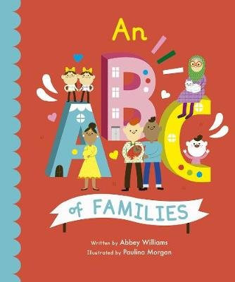 ABC of Families (Boardbook+chunky) Abbey Williams, Illustrated by Paulina Morgan