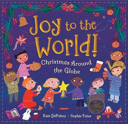 Joy to the World!: Christmas Around the Globe (Hardback) Kate DePalma (author),