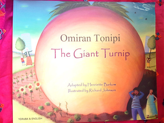 Yoruba&English,The Giant Turnip/Omiran Tonipi by Henriette Barkow