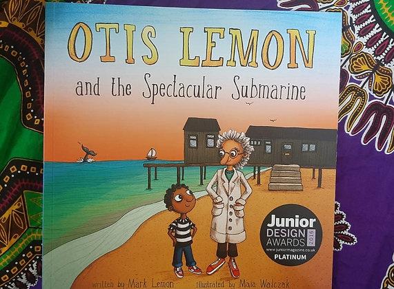 Otis Lemon and the Spectacular Submarine by Mark Lemon