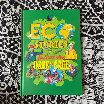 Eco Stories for those who Dare to Care (Hardback) by Ben Hubbard