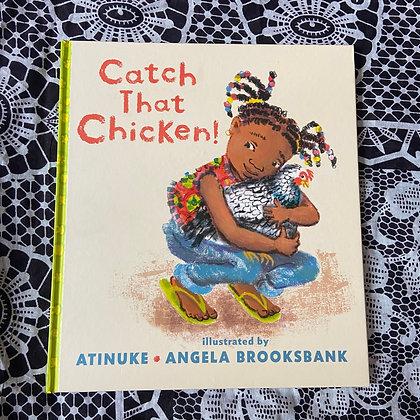 Catch That Chicken! (Hardback) by Atinuke