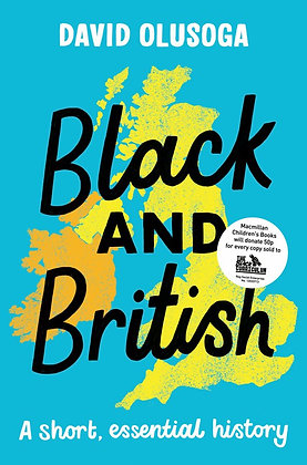 PRE-ORDER ONLY! Black and British by David Olusoga - age 12+ (2- 3 WEEK WAIT)