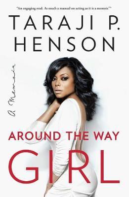 Around The Way Girl By Taraji P Henson