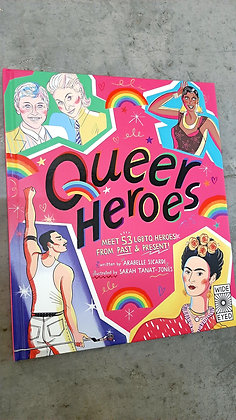 Queer Heroes, Meet 53 LGBTQ Heroes,Past+Present Arabelle Sicardi, S. Tanat-Jones
