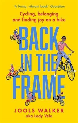 Back in the Frame by Lady Velo / Jools Walker