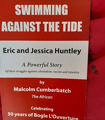 Swimming Against the Tide,50 years,Bogle L'Ouverture,Malcolm Cumberbatch