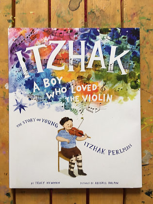Itzhak: A Boy Who Loved the Violin by Tracy Newman