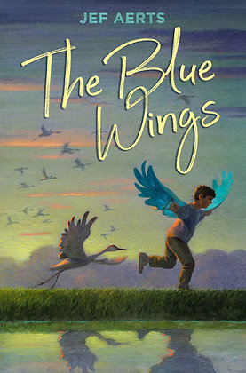 The Blue Wings by Jef Aerts, Age 8 - 12