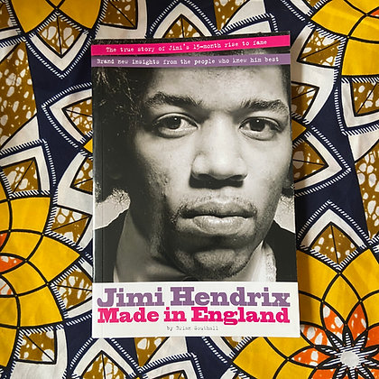 Jimi Hendrix: Made In England by Brian Southall