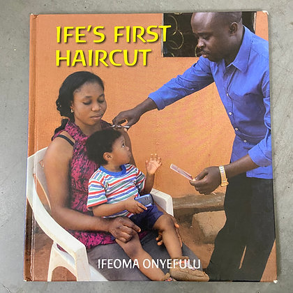 Ife's First Haircut by Ifeoma Onyefulu (Pre-loved)