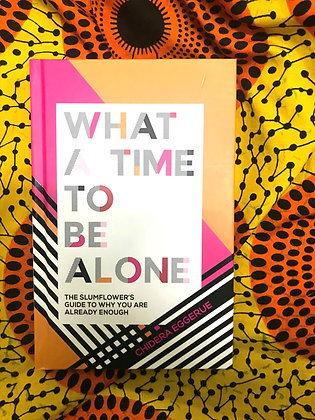 What a Time to be Alone By Chidera Eggerue (PRE-BOOK LOVED)