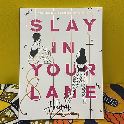 Slay In Your Lane: The Journal by Yomi Adegoke &  Elizabeth Uviebinene